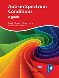 Autism Spectrum Conditions: A guide