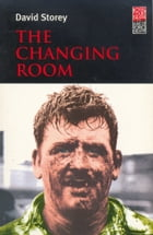 The Changing Room by Mr David Storey