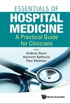 Essentials of Hospital Medicine: A Practical Guide for Clinicians by Andrew Dunn