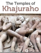 The Temples of Khajuraho by Approach Guides