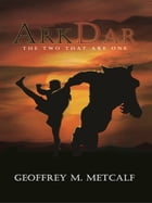 ArkDar: The Two That Are One by Geoffrey M. Metcalf