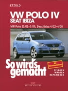 VW Polo IV 11/01-5/09, Seat Ibiza 4/02-4/08: So wird´s gemacht - Band 129 by Rüdiger Etzold