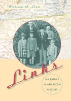 Links: My Family in American History by William A. Link