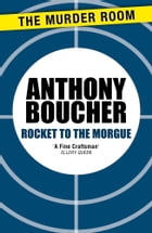 Rocket to the Morgue by Anthony Boucher