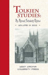 Tolkien Studies: An Annual Scholarly Review, Volume IX