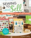 Sewing to Sell-The Beginner's Guide to Starting a Craft Business: Bonus-16 Starter Projects How to Sell Locally & Online 4d0f31c4-c98c-4224-a654-b4be693aa33b