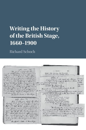 Writing the History of the British Stage 1660?1900