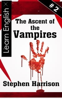The Ascent of the Vampires: Book Two