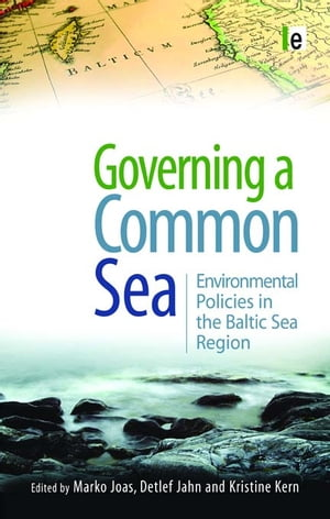 Governing a Common Sea Environmental Policies in the Baltic Sea Region