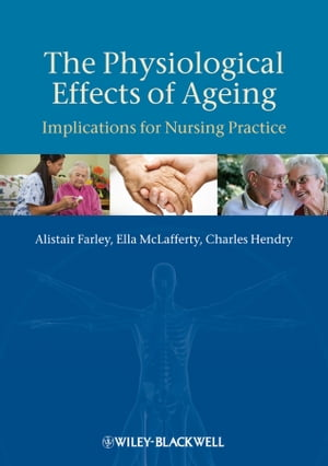 The Physiological Effects of Ageing