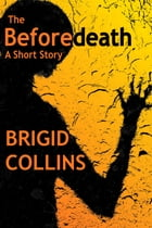 The Beforedeath by Brigid Collins