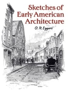 Sketches of Early American Architecture by O.R. Eggers