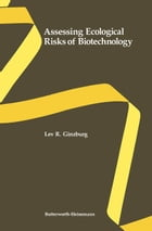 Assessing Ecological Risks of Biotechnology