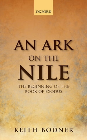 An Ark on the Nile Beginning of the Book of Exodus
