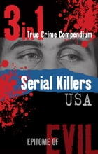 Serial Killers USA (3-in-1 True Crime Compendium) by James Franklin