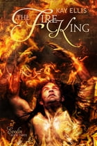 The Fire King by Kay Ellis