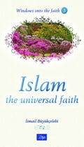 Windows Onto the Faith 3 - Islam The Universal Faith 0999db25-1295-4632-b338-a06d6304623e