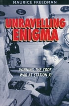 Unravelling Enigma by Maurice Freedman