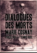 Dialogues des morts: en traduisant Euripide, Virgile, Shakespeare by Marie Cosnay