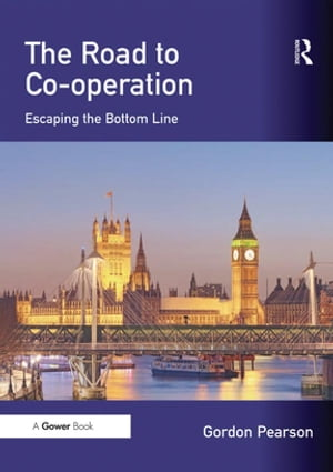 The Road to Co-operation Escaping the Bottom Line