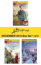 Love Inspired December 2015 - Box Set 1 of 2: A Ranger for the Holidays\Gift-Wrapped Family\Holiday…