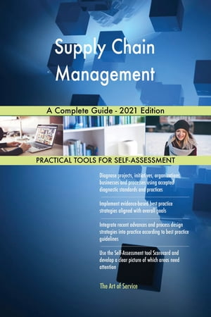Supply Chain Management A Complete Guide - 2021 Edition by Gerardus Blokdyk