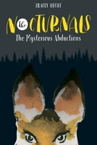 The Nocturnals: The Mysterious Abductions by Tracey Hecht