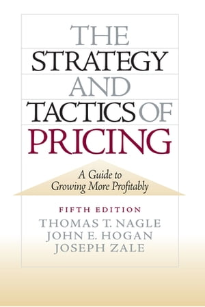 The Strategy and Tactics of Pricing New International Edition