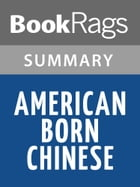 American Born Chinese by Gene Luen Yang l Summary & Study Guide by BookRags