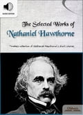 9791186505069 - Nathaniel Hawthorne, Oldiees Publishing: The Selected Works of Nathaniel Hawthorne - 도 서