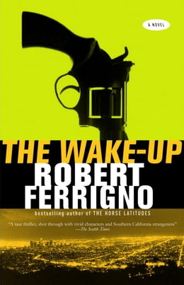 Book The Wake-Up by Robert Ferrigno