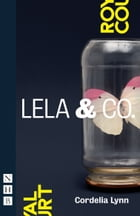 Lela & Co. (NHB Modern Plays) by Cordelia Lynn