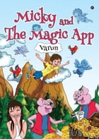 Micky and The Magic App by Varun