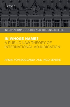 In Whose Name? A Public Law Theory of International Adjudication