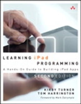Book Learning iPad Programming: A Hands-On Guide to Building iPad Apps by Kirby Turner