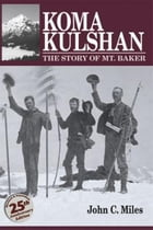 Koma Kulshan: The story of Mt. Baker