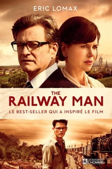 The Railway Man - Version française: Le best-seller qui a inspiré le film