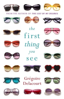 Book The First Thing You See by Gregoire Delacourt