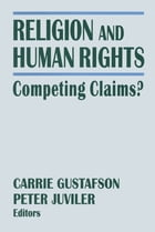 Religion and Human Rights: Competing Claims?: Competing Claims?