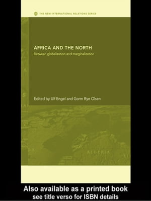 Africa and the North Between Globalization and Marginalization