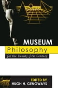 Museum Philosophy for the Twenty-First Century 1c83c38b-bafb-4991-9dcc-451d17a447ca