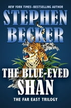 The Blue-Eyed Shan by Stephen Becker