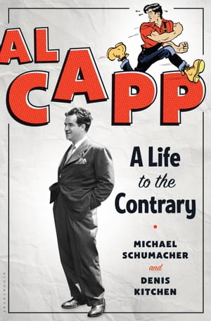 Al Capp: A Life to the Contrary by Denis Kitchen