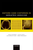 Oxford Case Histories in Geriatric Medicine
