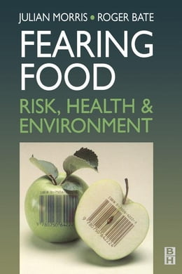 Book Fearing Food: Risk, Health and Environment by Morris, Julian