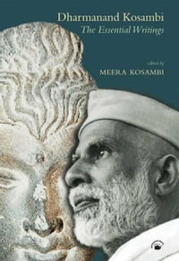 Dharmanand Kosambi: The Essential Writings