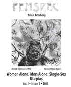 Women Alone, Men Alone: Single-Sex Utopias, Femspec Issue 1.2