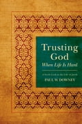 Trusting God When Life Is Hard a9022776-67d1-4902-bd1b-21a633444cd6