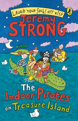 Book The Indoor Pirates On Treasure Island by Jeremy Strong