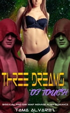 Three Dreams of Touch: Bisexual and Gay Threesome MMF Romance by Tama Alvarez